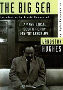 Langston Hughes, The Big Sea