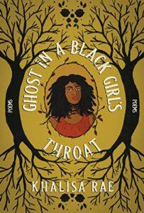 Ghost in a Black Girl's Throat by Khalisa Rae