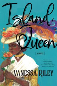 Vanessa Riley, Island Queen