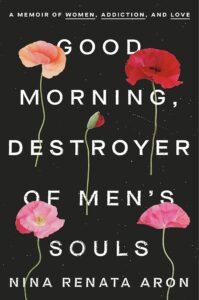 Nina Renata Aron, Good Morning, Destroyer Of Men's Souls