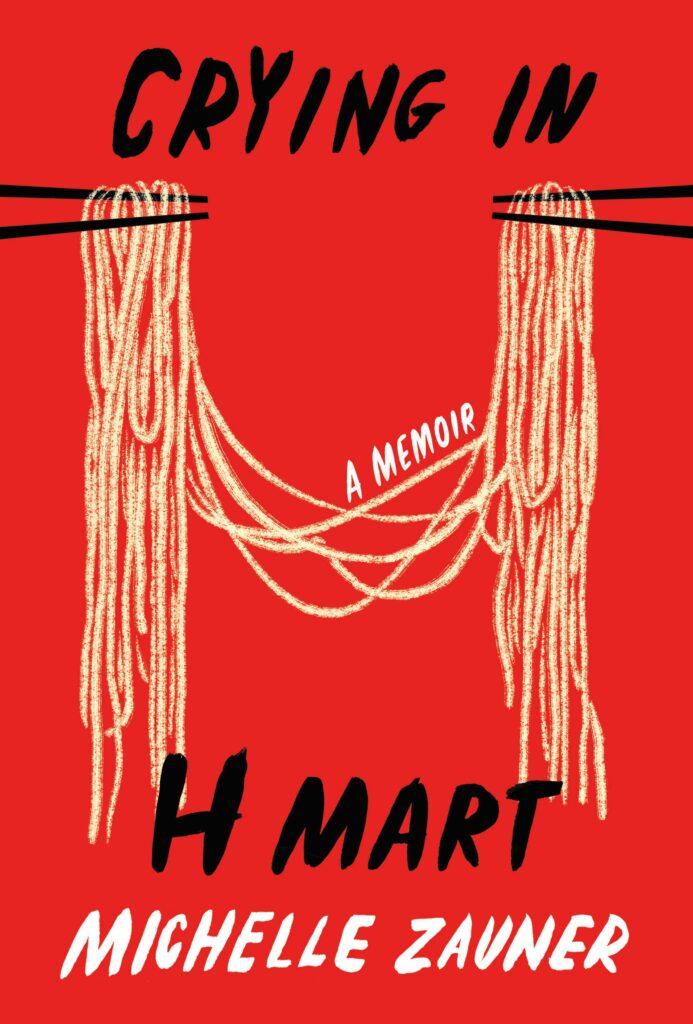 "Michelle Zauner, <a href=""https://bookshop.org/a/132/9780525657743"" target=""_blank"" rel=""noopener""><em>Crying in H Mart</em></a>; cover design by Na Kim (Knopf, April 20)"
