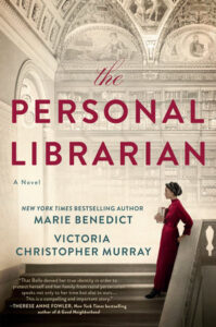 Marie Benedict and Victoria Christopher Murray, The Personal Librarian