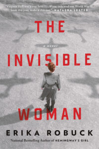 Erika Robuck, The Invisible Woman