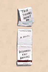 Deborah Kay Davies, True Things About Me