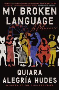 My Broken Language_Quiara Alegria Hudes