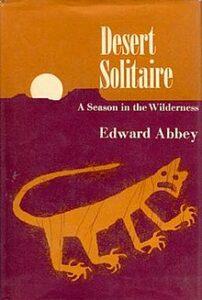 Desert Solitaire, Edward Abbey