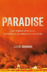 Lizzie Johnson, Paradise: One Town's Struggle to Survive an American Wildfire