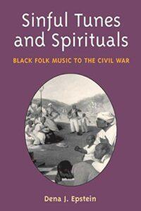 Dena Epstein, Sinful Tunes and Spirituals