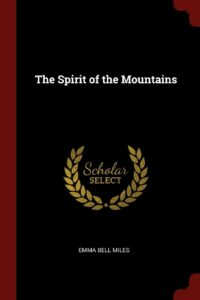 Spirit of the Mountains, Emma Bell Miles