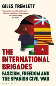 Giles Tremlett, The International Brigades: Fascism, Freedom and the Spanish Civil War
