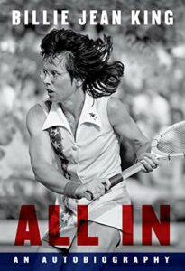 Billie Jean King, ALL IN: An Autobiography