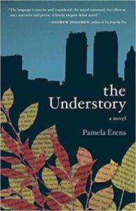 The Understory, Pamela Erens
