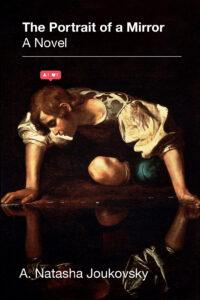 A. Natasha Joukovsky, The Portrait of a Mirror