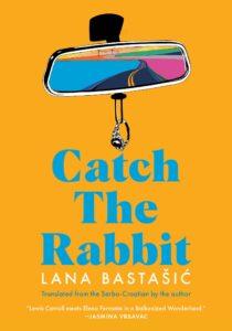 Lana Bastašić, Catch the Rabbit