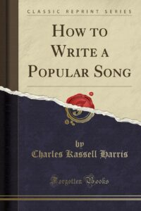 How to Write a Popular Song, Charles Harris