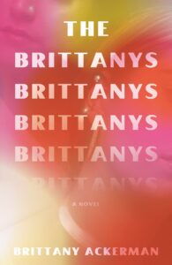 Brittany Ackerman, The Brittanys (Vintage, June 15)