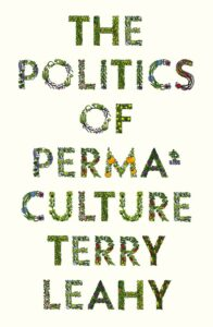 Terry Leahy, The Politics of Permaculture