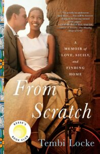 Tembi Locke, From Scratch: A Memoir of Love, Sicily, and Finding Home