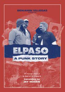 Benjamin Villegas, tr. Jay Noden, ELPASO: A Punk Story