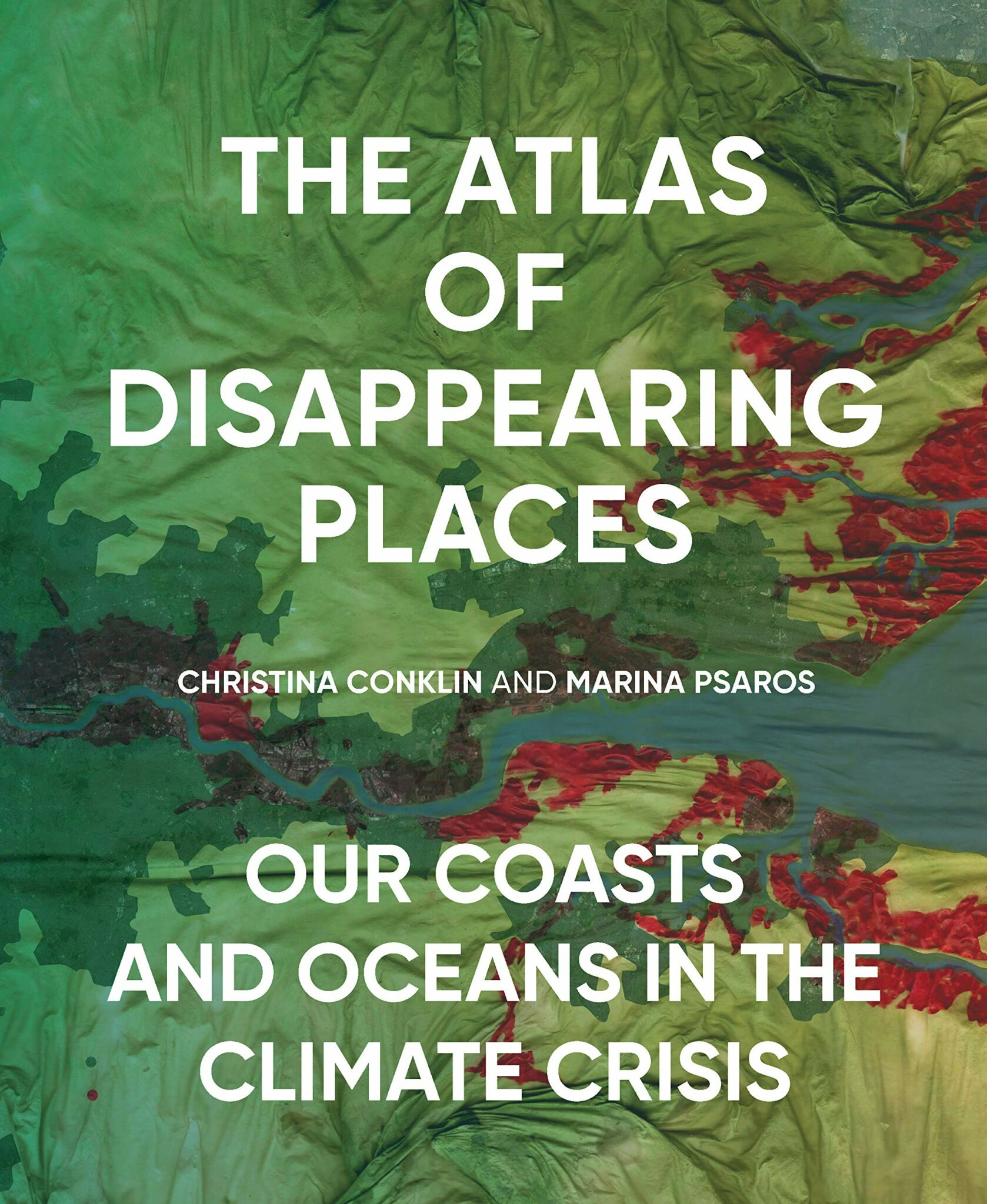 Christina Conklin and Marina Psaros, The Atlas of Disappearing Places: Our Coasts and Oceans in the Climate Crisis
