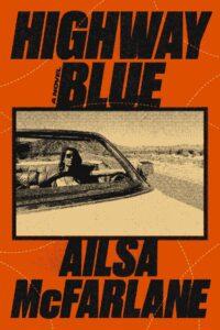 Highway Blue, Ailsa McFarlane