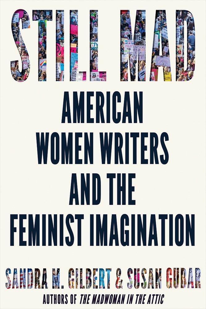 Sandra M. Gilbert and Susan Gubar, Still Mad: American Women Writers and the Feminist Imagination