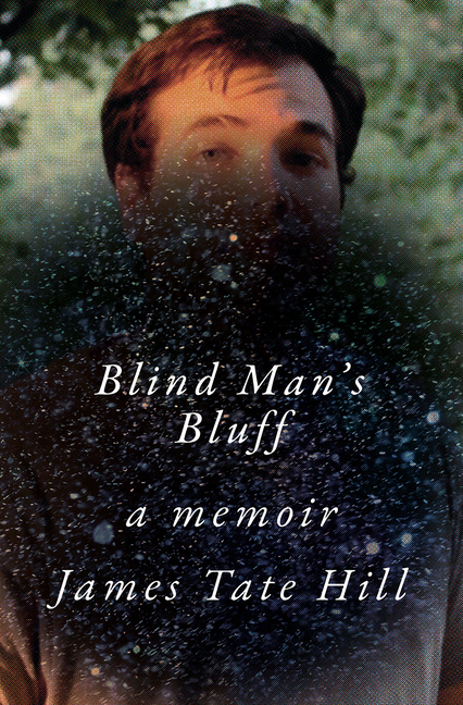 James Tate Hill, Blind Man's Bluff