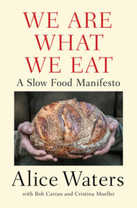 We Are What We Eat, Alice Waters
