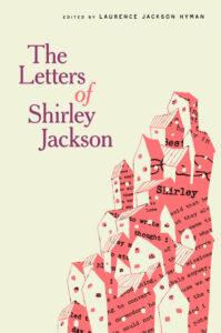 Shirley Jackson, Laurence Jackson Hyman (editor), Bernice M. Murphy (contributions by), The Letters of Shirley Jackson