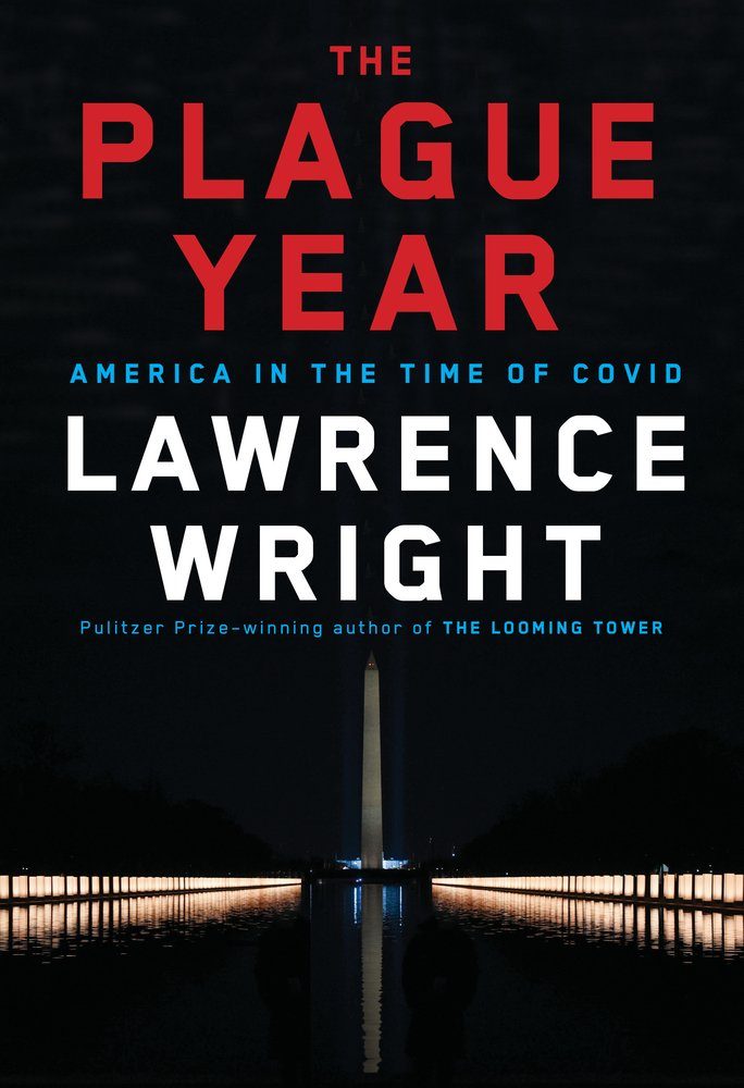 Lawrence Wright, The Plague Year: America in the Time of Covid