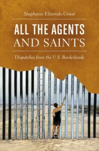 All the Agents and Saints, Stephanie Elizondo Griest