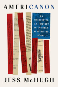 Jess McHugh, Americanon: An Unexpected U.S. History in Thirteen Bestselling Books