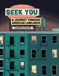 Kristen Radke, Seek You: A Journey Through American Loneliness