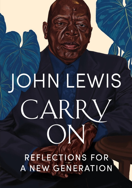 John Lewis, Andrew Young (Foreword by), Carry On: Reflections for a New Generation