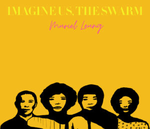 Imagine Us, The Swarm by Muriel Leung