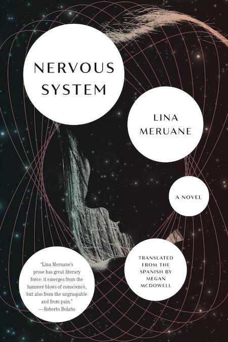 "Lina Meruane, tr. Megan McDowell,<a class=""external"" href=""https://bookshop.org/a/317/9781644450550"" target=""_blank"" rel=""noopener""><em>Nervous System</em></a>, cover design by Kimberly Glyder; Graywolf Press (May 18)"