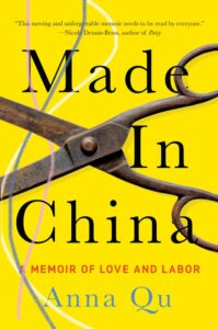 Anna Qu, Made in China: A Memoir of Love and Labor