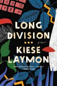 Long Division by Kiese Laymon