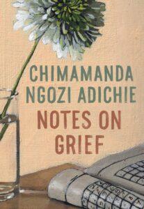 Chimamanda Ngozi Adichie_Notes on Grief