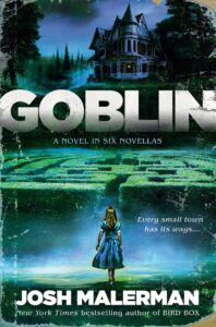 Goblin_Josh Malerman