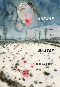 Hannah and the Master by Joshua Corey
