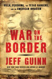 Jeff Guinn_War on the Border