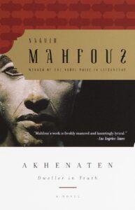 Naguib Mahfouz, tr. Tagreid Abu-Hassabo, Akhenaten, Dweller in Truth