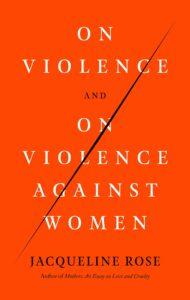 On Violence_Jacqueline Rose