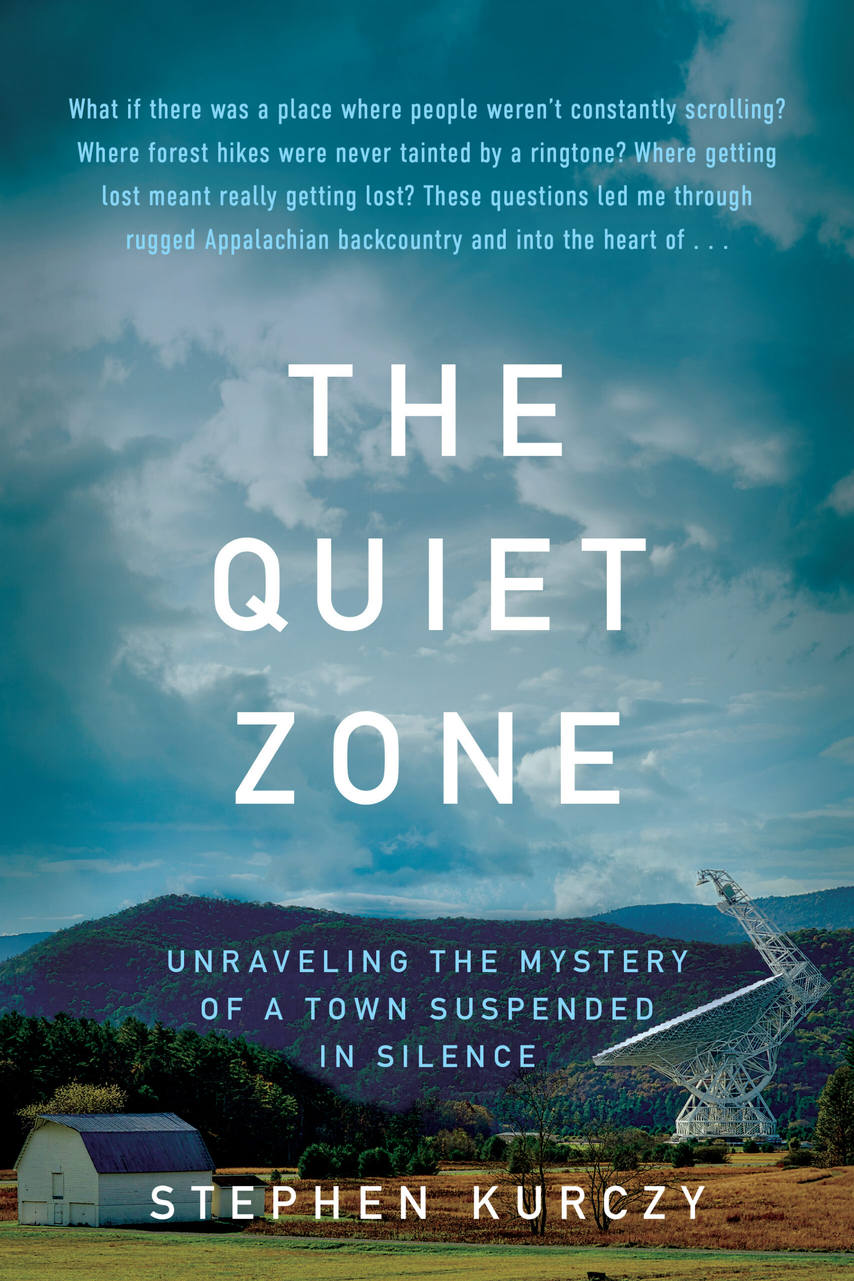 Stephen Kurczy, The Quiet Zone: Unraveling the Mystery of a Town Suspended in Silence