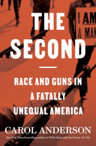 Carol Anderson, The Second: Race and Guns in a Fatally Unequal America