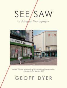 See:Saw_Geoff Dyer