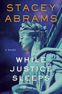 Stacey Abrams_While Justice Sleeps