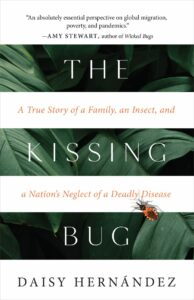 The Kissing Bug, Daisy Hernandez