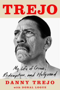 Danny Trejo and Donal Logue, Trejo: My Life of Crime, Redemption, and Hollywood